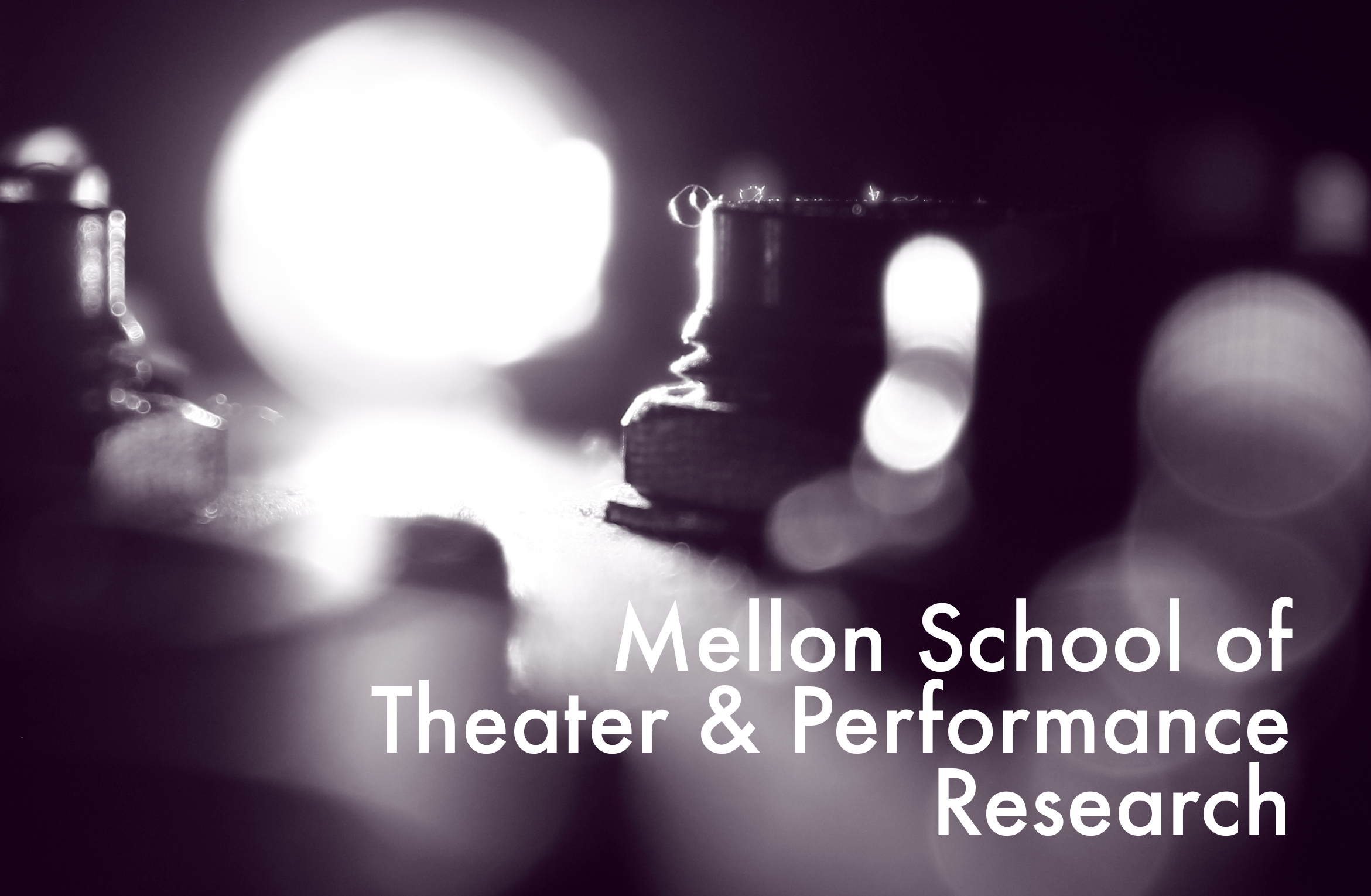 The Mellon School of Theater and Performance Research